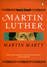 Martin Marty on Martin Luther